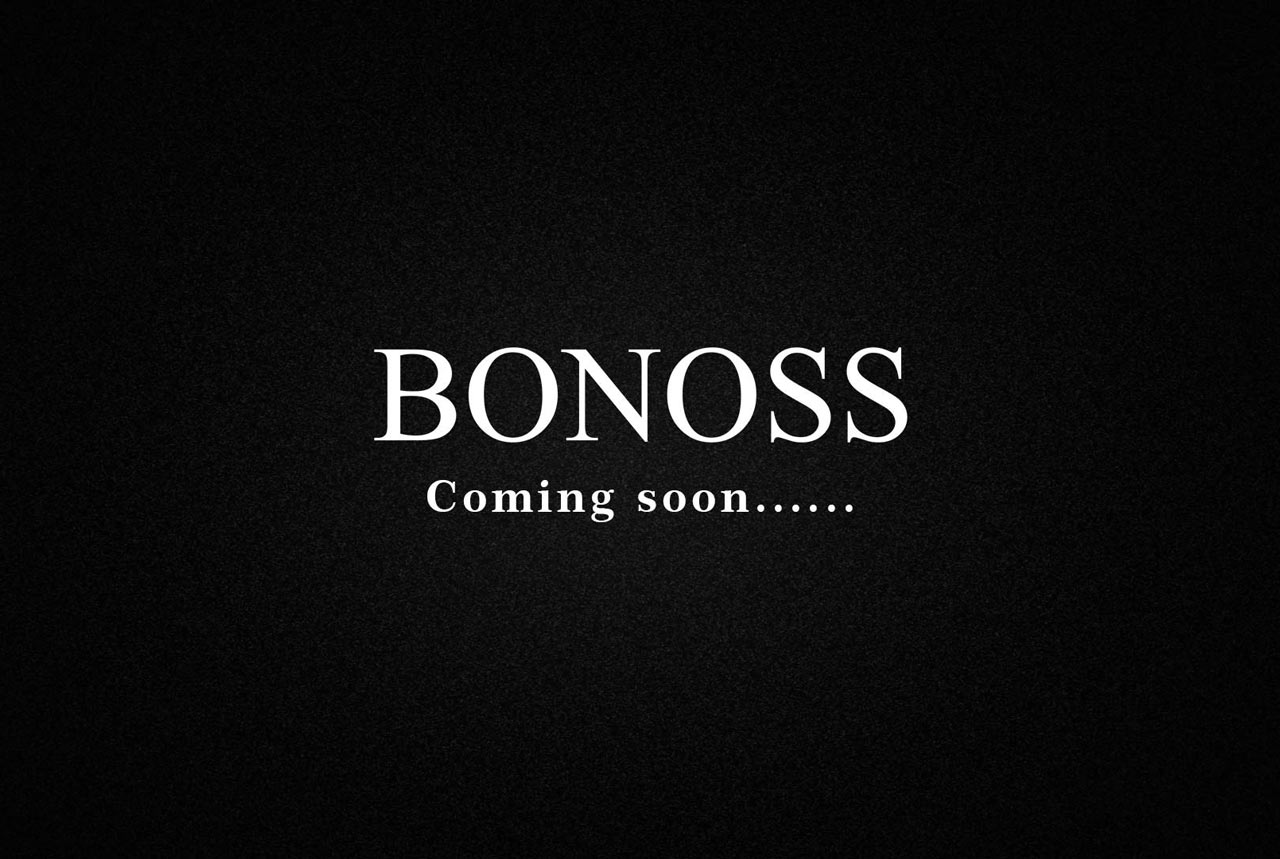 BONOSS More Products are Coming Soon